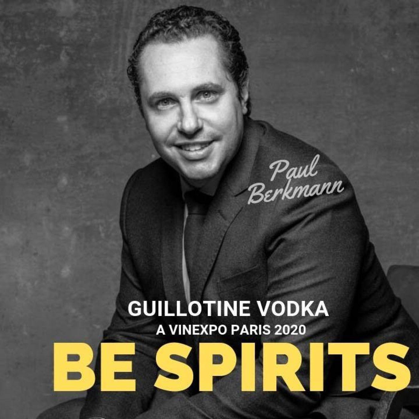 Podcast Infosbar Inside #13 : Guilllotine vodka exposera au salon Be Spirits by Vinexpo Paris