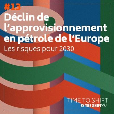 #13 Déclin de l'approvisionnement en pétrole de l'Europe : les risques pour 2030 cover
