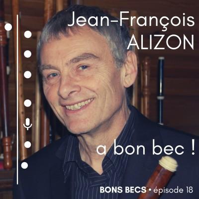 image Épisode 18 • Jean-François ALIZON a bon bec