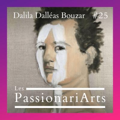 #25 Dalila Dalléas Bouzar, artiste peintre et performeuse - L'exercice de la perception cover