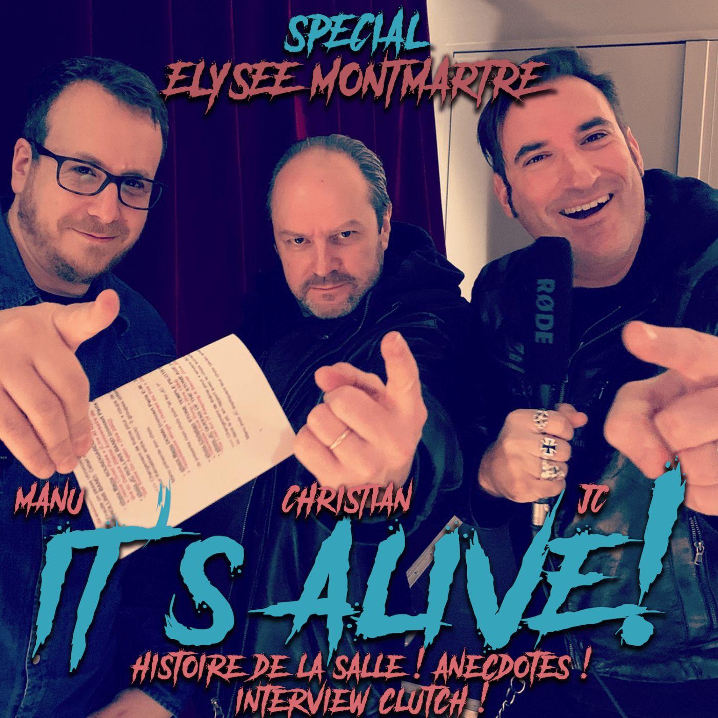 It's Alive Episode 4 Spécial Elysée Montmartre