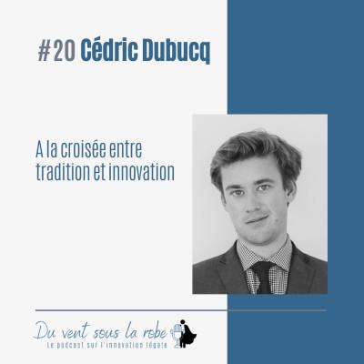 Cédric Dubucq – A la croisée entre tradition et innovation cover