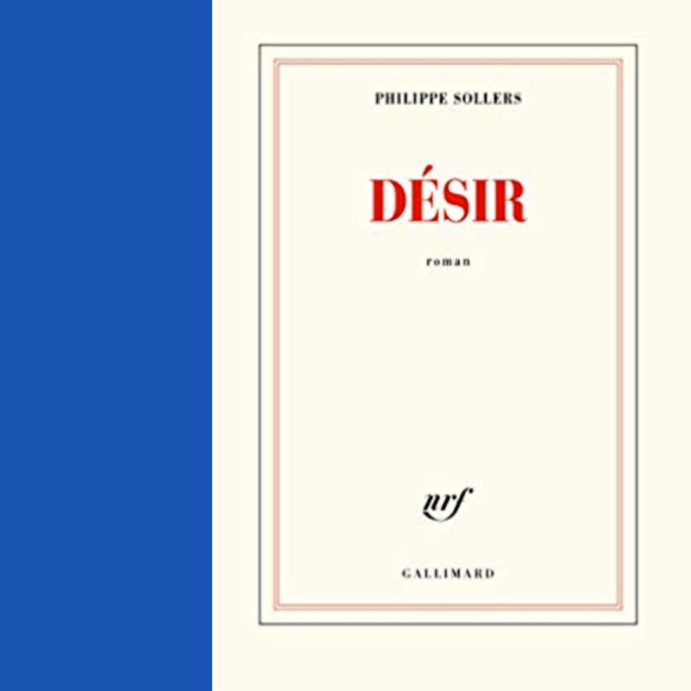 Désir (extrait du livre de Philippe Sollers)
