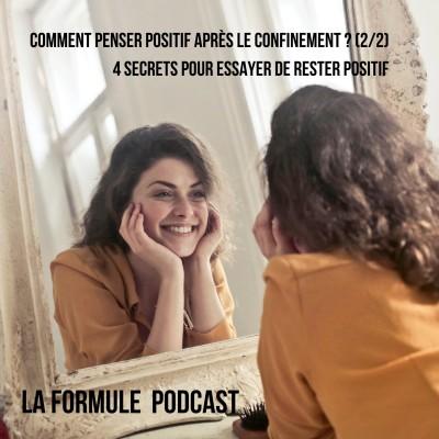Comment penser positif après le confinement ? (2/2) - 4 secrets pour essayer de rester positif cover