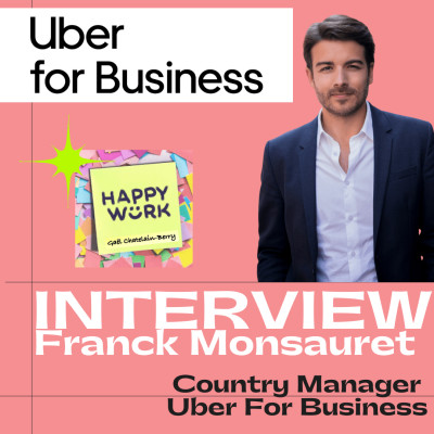 #252 : INTERVIEW :  Franck Monsauret - Country Manager Uber for Business cover