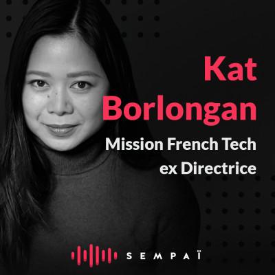 Kat Borlongan (ex) Directrice de la Mission French Tech cover