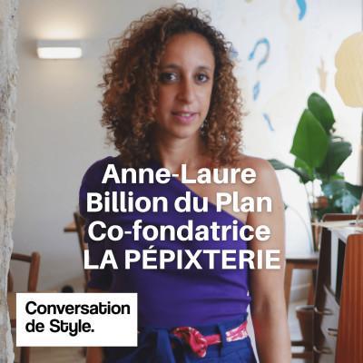 25 - Conversation avec Anne-Laure Billion du Plan, Co-fondatrice de LA PÉPIXTERIE cover