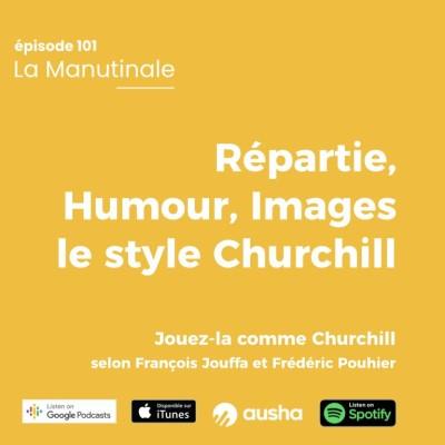 Répartie, humour, images : le style Churchill