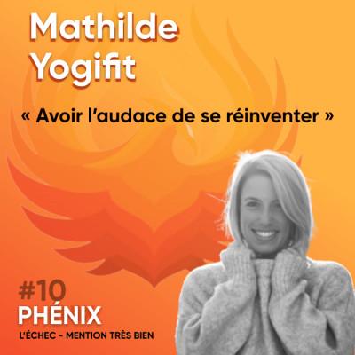 Thumbnail Image #10 🤸♀️- Mathilde Yogifit : Avoir l'audace de se réinventer