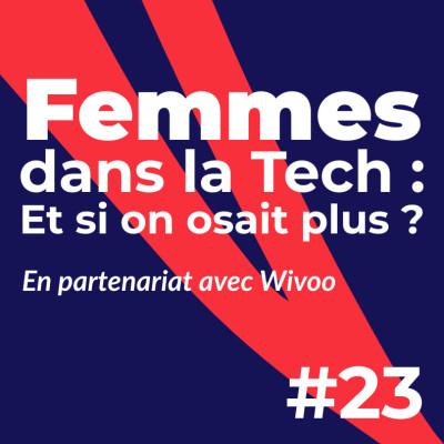 #23 - Femmes dans la Tech : Et si on osait plus ? 💪💥 En partenariat avec Wivoo cover