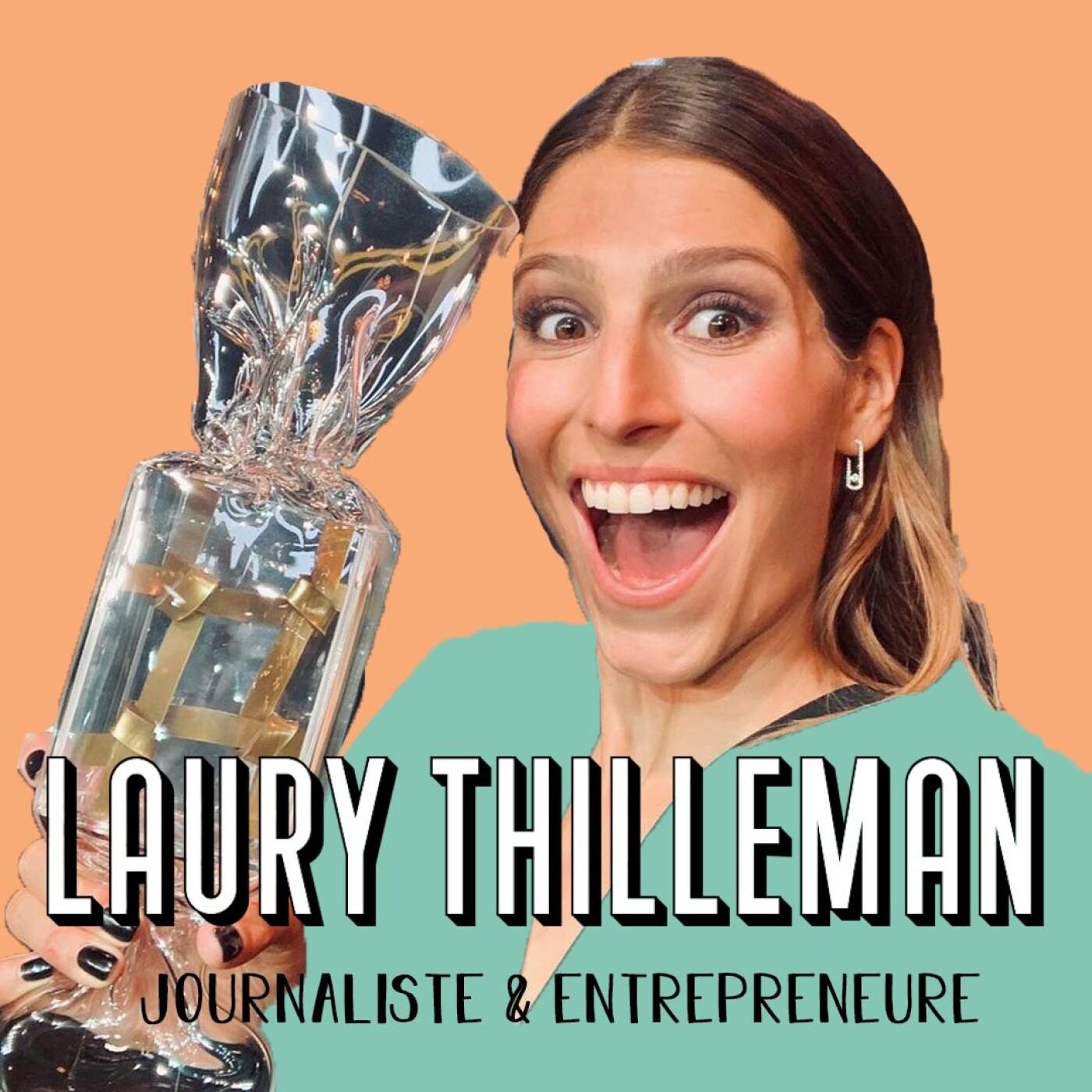 Laury Thilleman, Journaliste et Entrepreneure - Il y a ce que la vie t'as donné, et ce que tu en fais