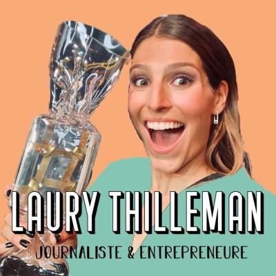 Laury Thilleman, Journaliste et Entrepreneure - Il y a ce que la vie t'as donné, et ce que tu en fais cover