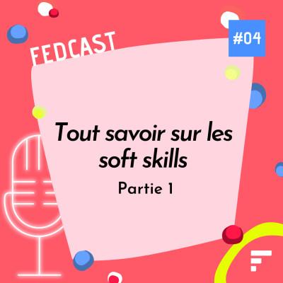 EP 04 - Tout savoir sur les soft skills - Partie 1 cover