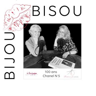 Le bijou comme un bisou #79 Les 100 ans du N°5 de Chanel en duo avec Isabelle Sadoux, La Voix du parfum cover