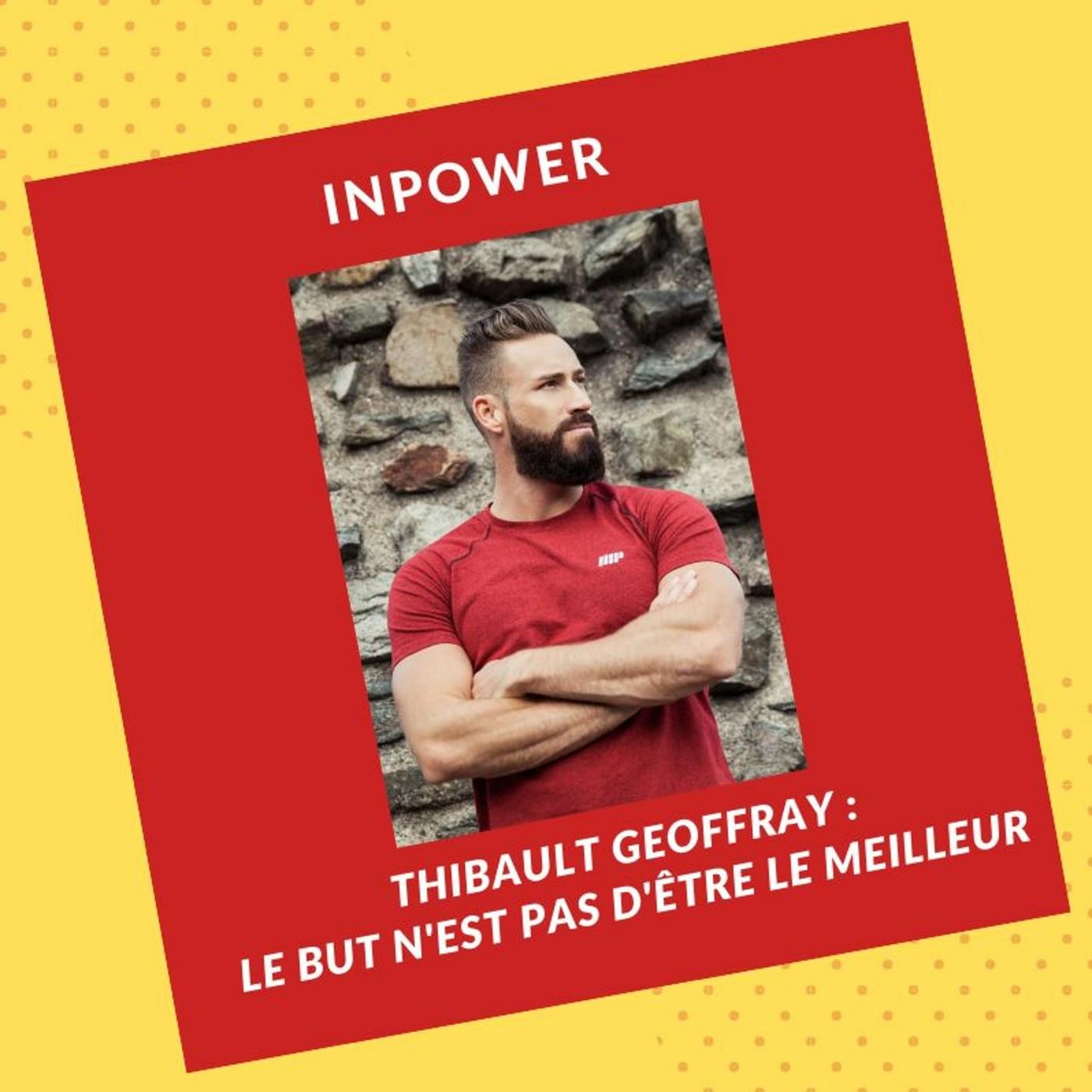 Thibault Geoffray - Le but n'est pas d'être le meilleur