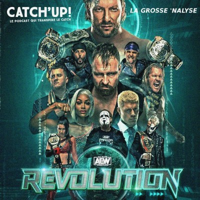 Catch'up! AEW Revolution 2021  — La Grosse Analyse cover