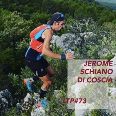 """LTP#73 JEROME SCHIANO DI COSCIA :  """"COLLEGUES, PASSIONS ET DOSSARDS"""" cover"""