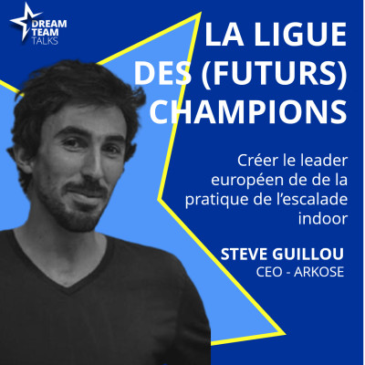 LIGUE DES (FUTURS) CHAMPIONS #16 - STEVE GUILLOU - CEO ARKOSE cover