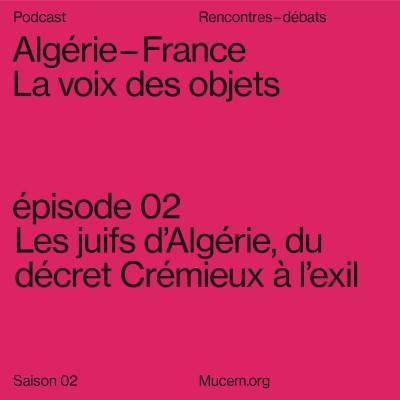 S2#2 - Les juifs d'Algérie, du décret Crémieux à l'exil cover