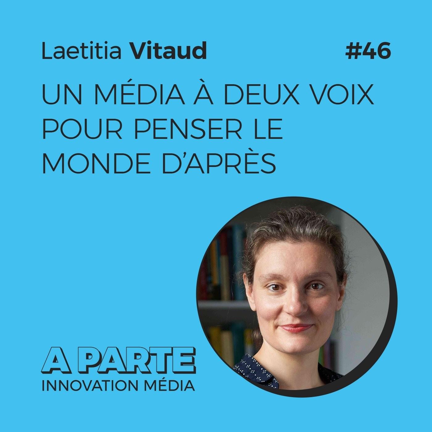 Un média à deux voix pour penser le monde d'après, avec Laetitia Vitaud