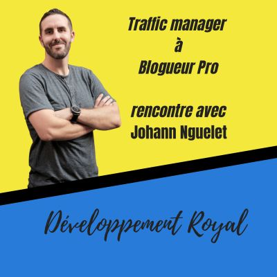 image Trafic manager à blogueur, rencontre avec Johann Nguelet