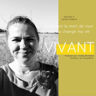 """Épisode 4 - Sandra Rolland - """"Comment la mort de mon père a changé ma vie"""" cover"""
