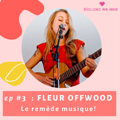 Ep #3 : FLEUR OFFWOOD - Le remède Musique! cover