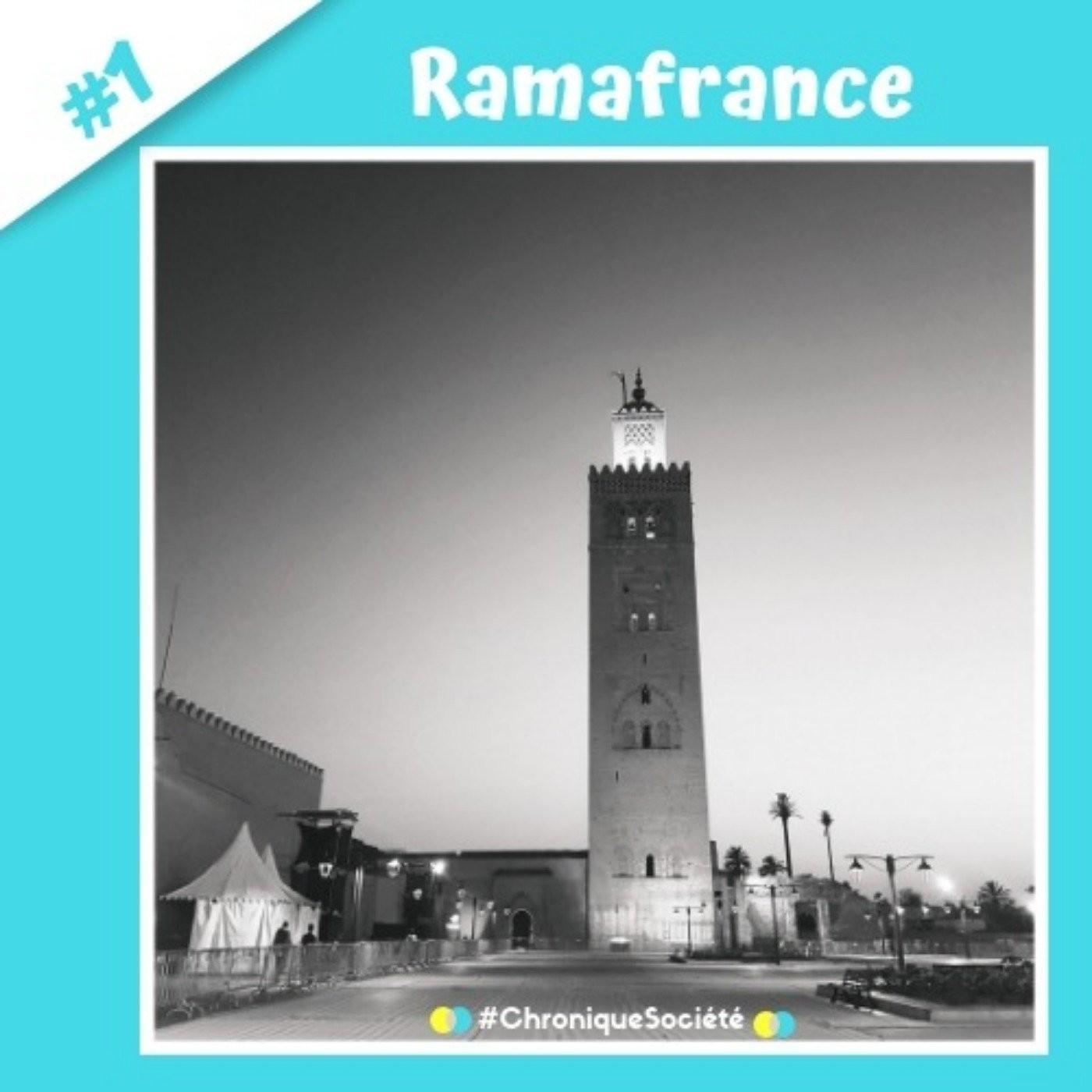 Chronique #1 : Ramafrance