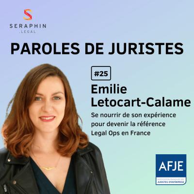 #25 - Emilie Letocart-Calame - Se nourrir de son expérience pour devenir la référence Legal Ops en France cover