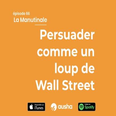 image Episode #66 Persuader comme le loup de Wall street