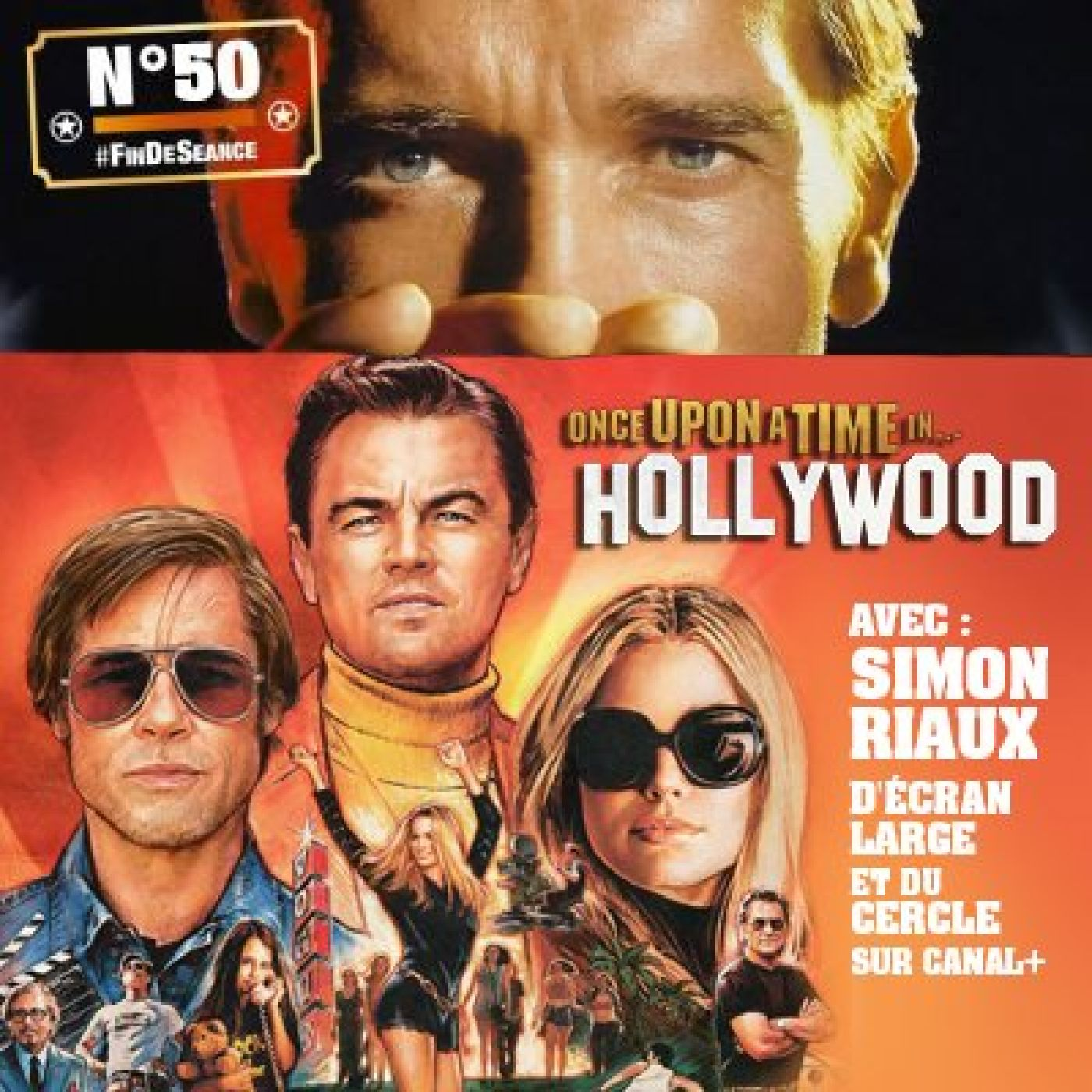 #50 ONCE UPON A TIME IN HOLLYWOOD : California Dreamin' ! Invité : Simon Riaux (Ecran Large & Le Cercle)