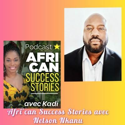 """Afri'Can Success Stories #15 avec Nelson Nkanu ,Formateur, Co-producteur de l'émission """"Best Chef Afrika"""": l'Afrique qui rayonne! cover"""