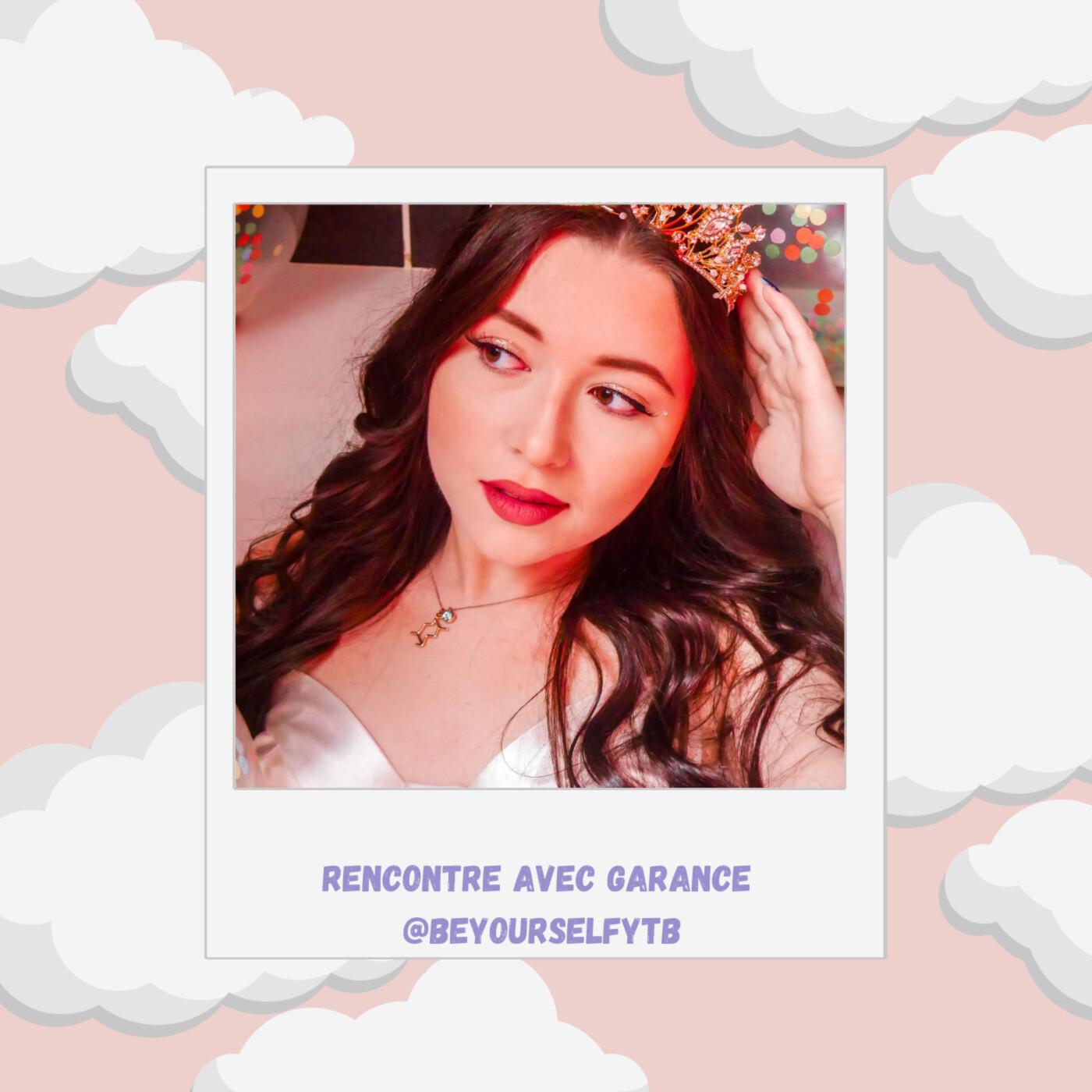 Episode #23 : Vivre de sa passion sur les réseaux sociaux avec Garance @BeYourselfytb