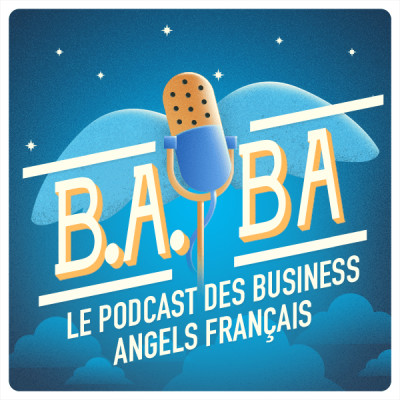 B.A. BA - Le podcast des business angels cover