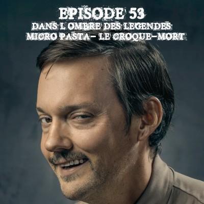 #53 Micro Pasta 04 - Le croque-mort. cover
