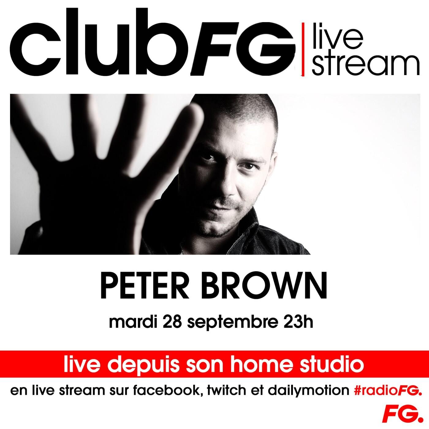 CLUB FG LIVE STREAM : PETER BROWN