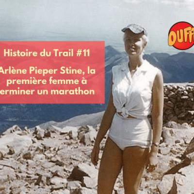 Histoire du Trail #11 - Arlène Pieper Stine, 1ère femme à courir un marathon cover