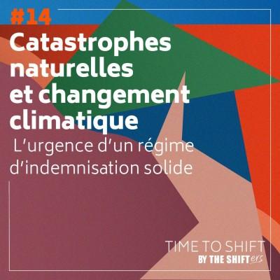 #14 Catastrophes naturelles et changement climatique : l'urgence d'un régime d'indemnisation solide cover