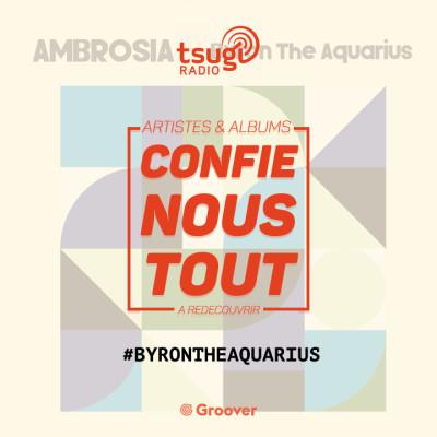 Confie-nous tout, la quotidienne avec Jean Fromageau : Byron the Aquarius cover