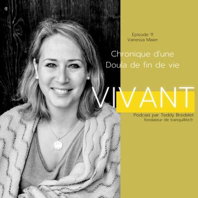 """Episode 11 - Vanessa maier """"Chronique d'une doula de fin de vie"""" cover"""