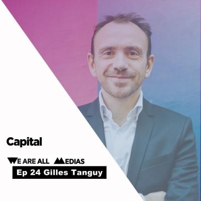 Ep 24 - Gilles Tanguy - Capital, les coulisses du premier site économique de France cover