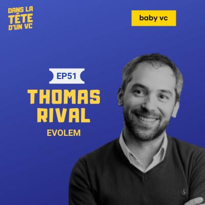 #51 Thomas Rival (Evolem Start) : sur son parcours, l'accompagnement chez Evolem et l'historique du VC en France. cover
