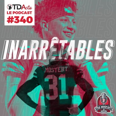 TDA Podcast n°340 - Débrief : Patrick Mahomes et Raheem Mostert étaient inarrêtables cover