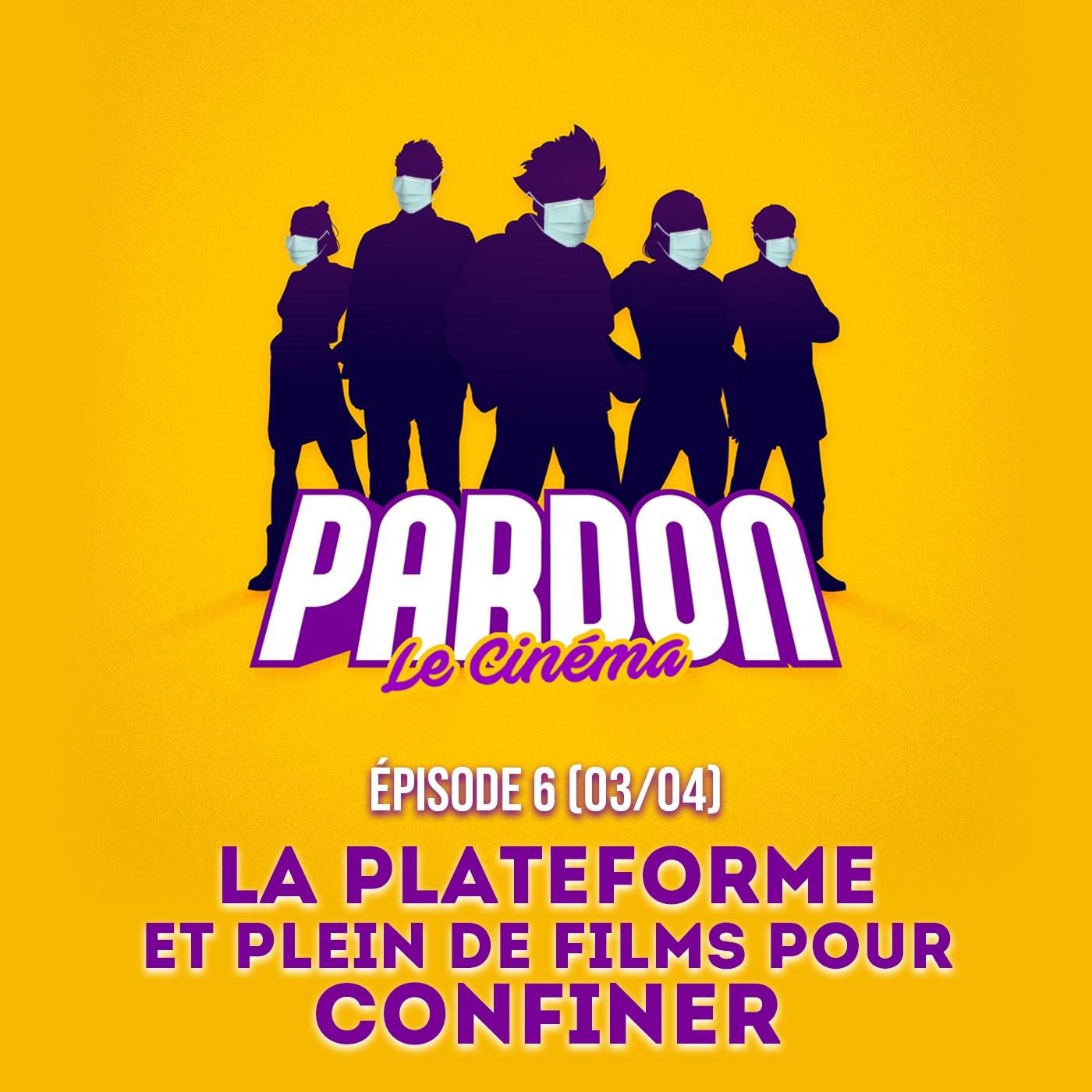LA PLATEFORME & PLEINS DE FILMS POUR CONFINER