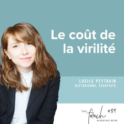 ✨🎧✨  #39 Lucile PEYTAVIN - Le coût de la virilité cover