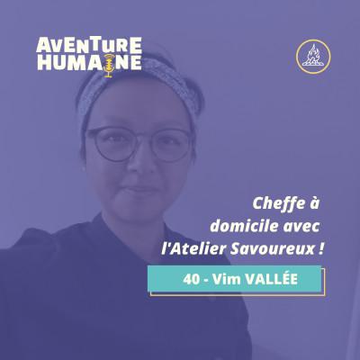 #40 - 🎙 Vim VALLÉE 🥣 - Cheffe à domicile avec l'Atelier Savoureux ! cover