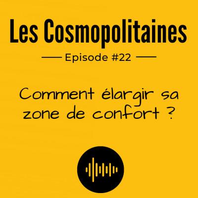 #22 - Comment élargir sa zone de confort ? cover