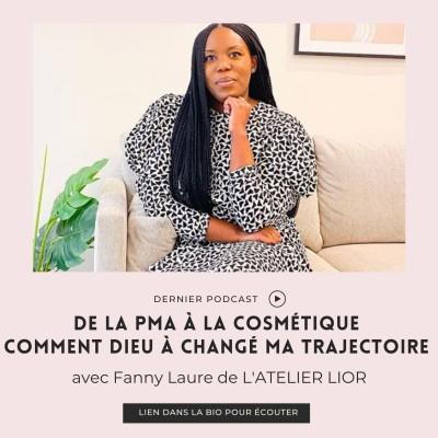 S03 I EP4 : DE LA PMA À LA COSMÉTIQUE, COMMENT DIEU A CHANGÉ MA TRAJETCOIRE cover