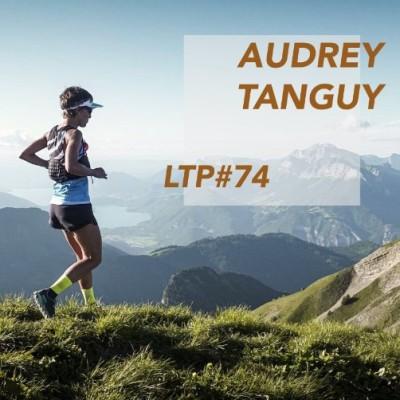 """LTP#74 AUDREY TANGUY - """"LA PERFORMANCE PAR LE PLAISIR"""" cover"""