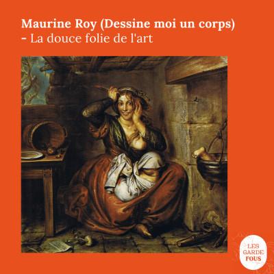 Maurine Roy (Dessine moi un corps), La douce folie de l'art cover